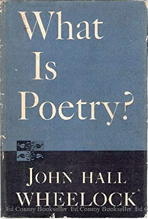 What Is Poetry?: Wheelock, John Hall *Author SIGNED/INSCRIBED!*