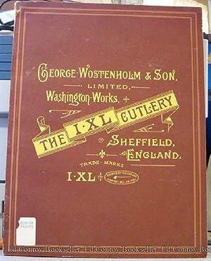 George Wostenholm & Son, Limited, Washington Works, Sheffield, England Celebrated IXL Cutlery ...