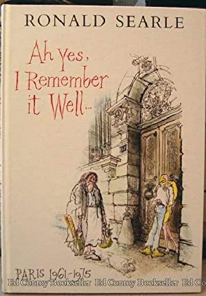 Ah Yes, I Remember it Well.Paris 1961-1975: Searle, Ronald