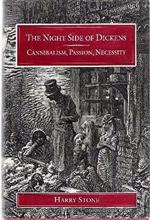 The Night Side of Dickens Cannibalism, Passion, Necessity: Stone, Harry