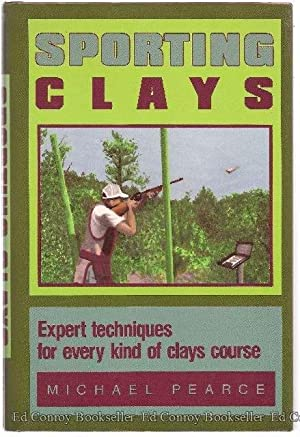 Sporting Clays Expert techniques for every kind of clays course: Pearce, Michael