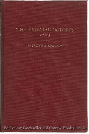 The Federal Octopus in 1933: Edmunds, Sterling E. *Author SIGNED Letter!*