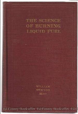The Science of Burning Liquid Fuel A: Best, William Newton