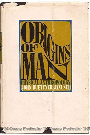 Origins of Man Physical Anthropology: Buettner-Janusch, John