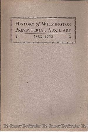 History of Wilmington Prebyterial Auxiliary 1888-1922: Brown, Mrs. J. A.