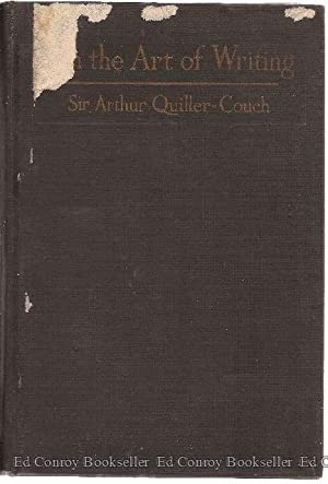 On The Art of Writing: Quiller-Couch, Sir Arthur, M.A.