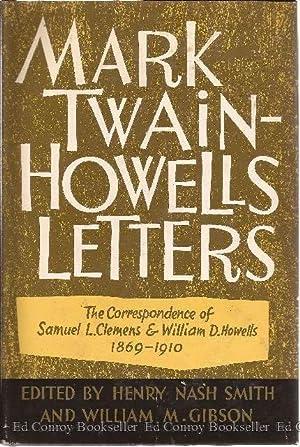 Mark Twain-Howells Letters The Correspondence of Samuel: Smith, Henry Nash
