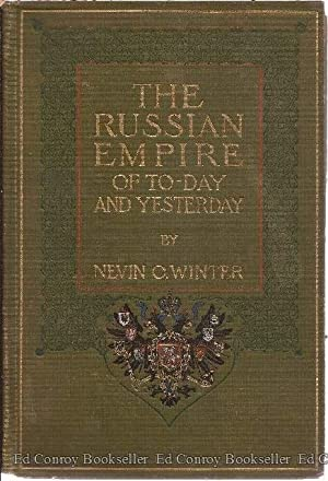 The Russian Empire of To-Day and Yesterday: Winter, Nevin