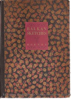 Balkan Sketches, An Artist's Wanderings in the Kingdom of the Serbs: Hornby, Lester G.