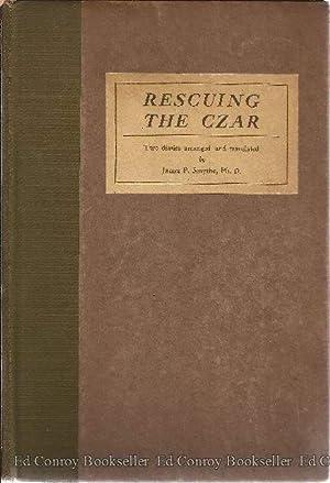 Rescuing the Czar Two authentic Diaries arranged: Smythe, James P.