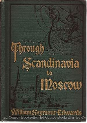 Through Scandanavia to Moscow: Edwards, William Seymour