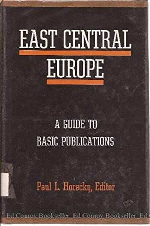 East Central Europe A Guide to Basic Publications: Horecky, Paul L. (Editor)