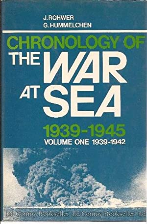 Chronology of the War at Sea 1939-1945 **2 Volumes** 1. 1939-1942 2. 1943-1945: Rohwer, J. & ...