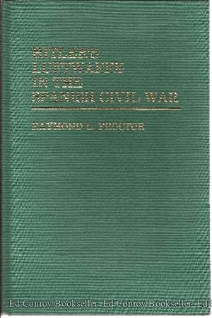 Hitler's Luftwaffe in the Spanish Civil War: Proctor, Raymond L.