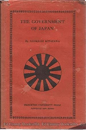 THE GOVERNMENT OF JAPAN: Kitazawa, Naokichi (edited by Wm S Myers)