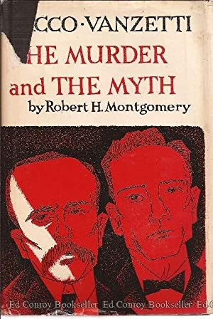 Sacco-Vanzetti The Murder and the Myth: Montgomery, Robert H. *SIGNED by author*