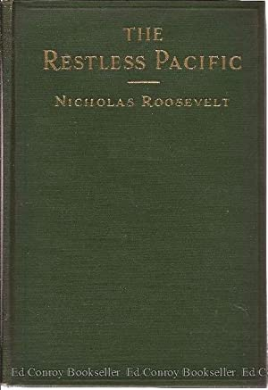 The Restless Pacific: Roosevelt, Nicholas *SIGNED by author*
