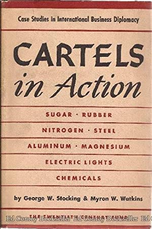Cartels in Action Case Studies in International Business Diplomacy: Stocking, George W. & Watkins, ...