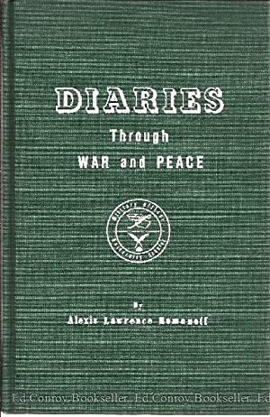 Diaries Through War and Peace One Life in Two Worlds 1. A Military Officer 2. A University Scholar:...
