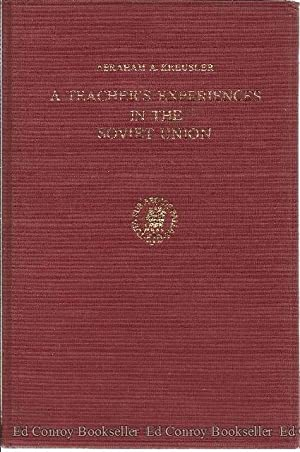 A TEACHER'S EXPERIENCES IN THE SOVIET UNION: Kreusler, Abraham A. *SIGNED by author*