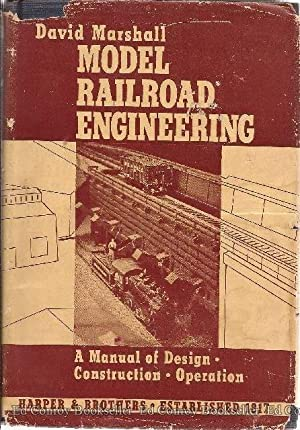 Model Railroad Engineering A Manual for Design, Construction and Operation: Marshall, David