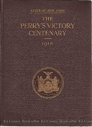 The Perry's Victory Centenary Report of the Perry's Victory Centennial Commission, State ...