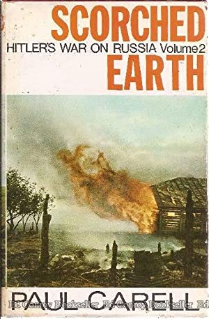 Scorched Earth Hitler's War on Russia, VOLUME 2: Carell, Paul (Ewald Osers, Translator)