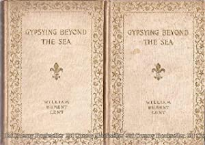 Gypsying Beyond the Sea from English Fields to Salerno Shores **2 VOLUMES**: Lent, William Bement