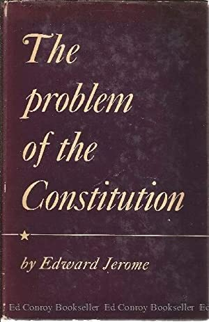 The Problem of the Constitution: Jerome, Edward *SIGNED/INSCRIBED by author*