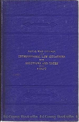 International Law Situations with Solutions and Notes 1907: Naval War College (The United States)