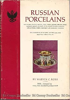 Russian Porcelains The Collections of Marjorie Merriweather: Ross, Marvin C.