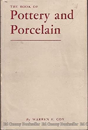 The Book of Pottery and Porcelain ***2 VOLUMES***: Cox, Warren E.