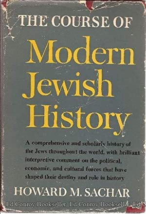 The Course of Modern Jewish History: Sachar, Howard M. *Author SIGNED/INSCRIBED!*