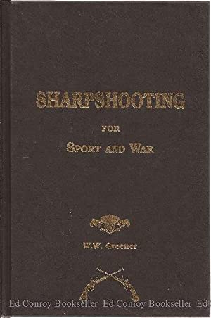 Sharpshooting For Sport and War.: Greener, W. W.