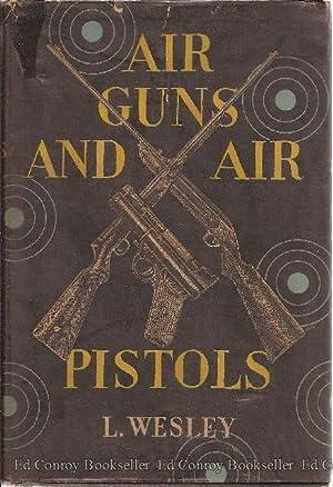 Air-Guns and Air-Pistols: Wesley, L.