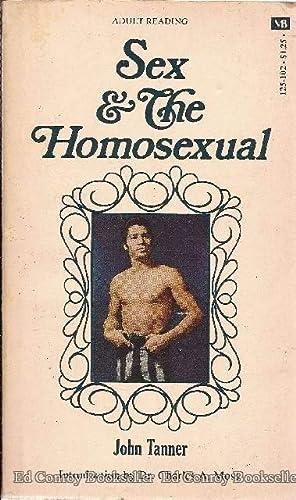 Sex & the Homosexual: Tanner, John