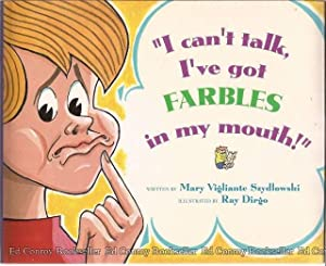 I can't talk, I've got Farbles in my mouth!: Szydlowski, Mary Vigliante *Author SIGNED/...