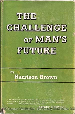 The Challenge of Man's Future An Inquiry Concerning the Condition of Man Diring the Years the ...