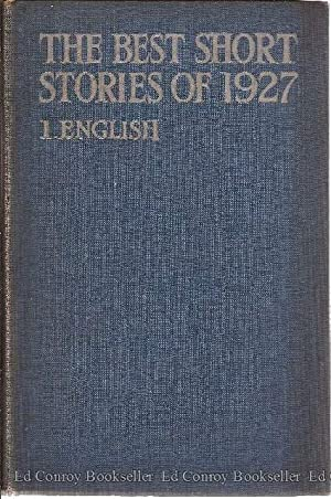 The Best Short Stories of 1927 I: English (With and Irish Supplement): O'Brien, Edward J. Edited