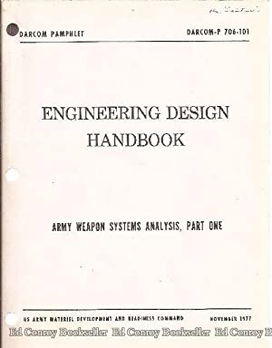 Engineering Design Handbook Army Weapon Systems Analysis, Part One Darcom-P 706-101: Dept of the ...