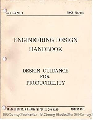 Engineering Design Handbook Design Guidance For Producibility AMCP 706-100: Dept of the Army