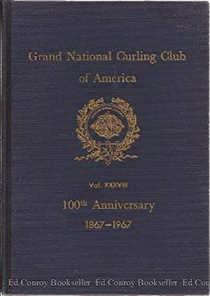 Grand National Curling Club of America Affiliated with the Royal Caledonian Curling Club 100th ...