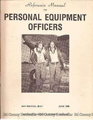 Reference Manual for Personal Equipment Officers: Baker, Ira C.,