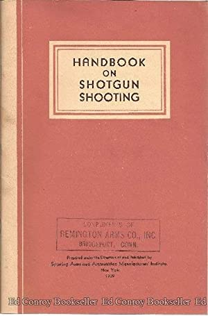 Handbook on Shotgun Shooting: Sporting Arms & Ammunition Mfg. Inst.