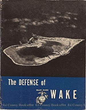 The Defense of Wake: Heinl, Lt. Col. R. D. Jr. USMC