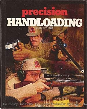 Precision Handloading: Withers, John
