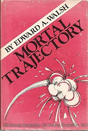 Mortal Trajectory: Walsh, Edward A.