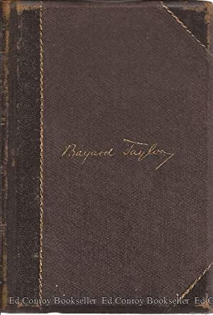 The Life, Travels , and Literary Career of Bayard Taylor: Conwell, Russell H.