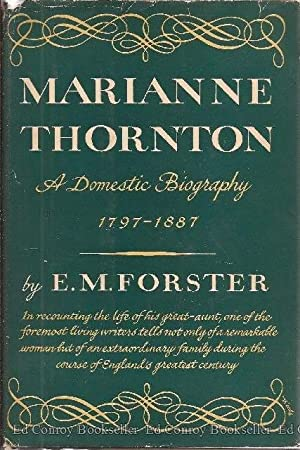 Marianne Thornton A Domestic Biography 1797-1887: Forster, E. M.