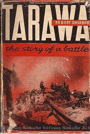 Tarawa The Story of a Battle: Sherrod, Robert